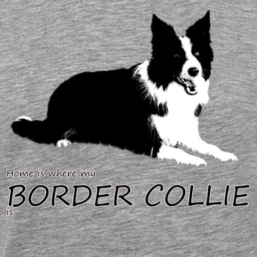 Home is where my Border Collie is - Männer Premium T-Shirt