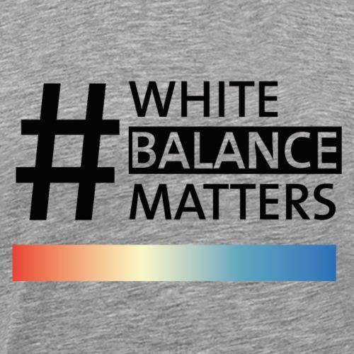 #WHITEBALANCEMATTERS schwarz - Männer Premium T-Shirt