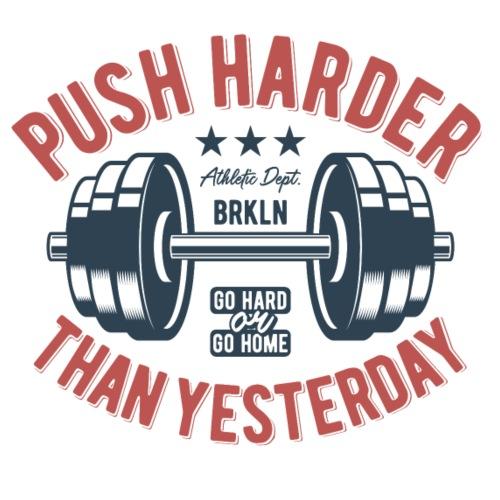 Push Harder - Männer Premium T-Shirt
