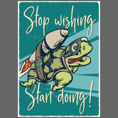 Stop wishing start doing - Männer Premium T-Shirt