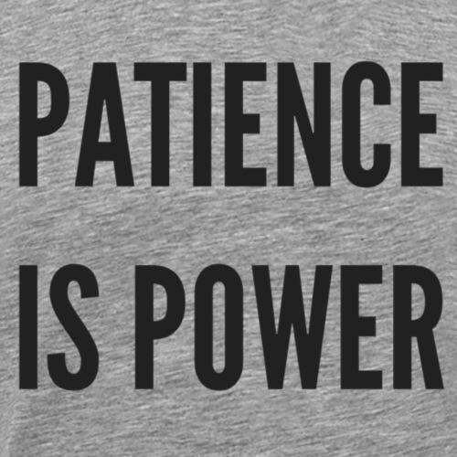 Patience is Power - Mannen Premium T-shirt