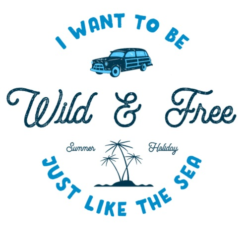 I want to be Wild and Free - Männer Premium T-Shirt