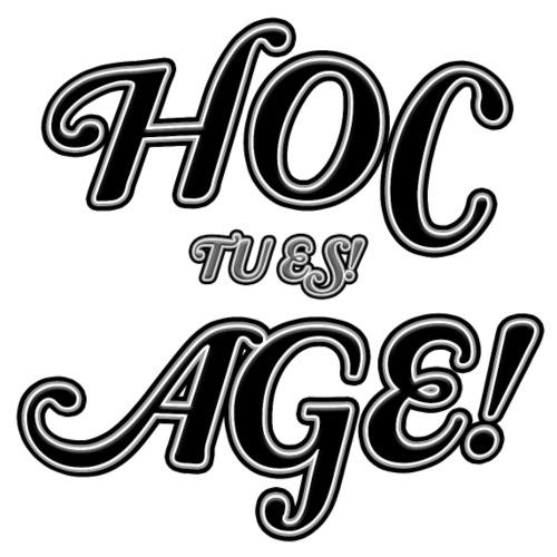 hoc age - tu es