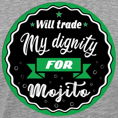 Trade my dignity for mojitos - Men's Premium T-Shirt
