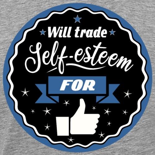Trade self-esteem for likes - Men's Premium T-Shirt