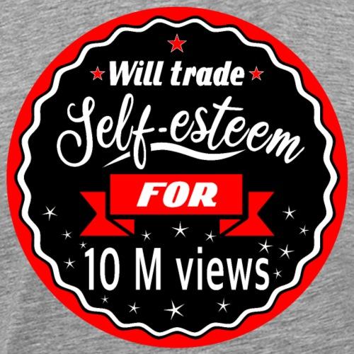 Trade self-esteem for 1 million views - Men's Premium T-Shirt