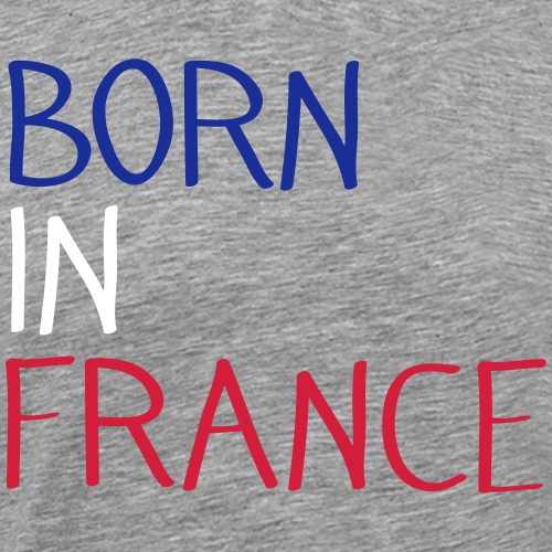Born in France