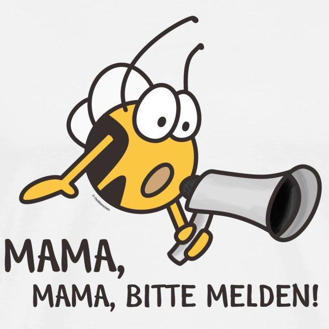 MAMA MAMA BITTE MELDEN