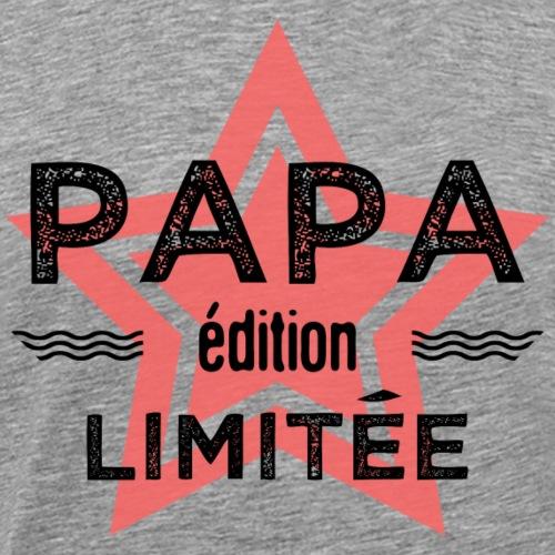 Papa edition limitee - - T-shirt Premium Homme