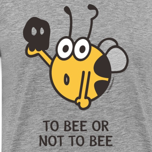 TO BEE OR NOT TO BEE - Männer Premium T-Shirt