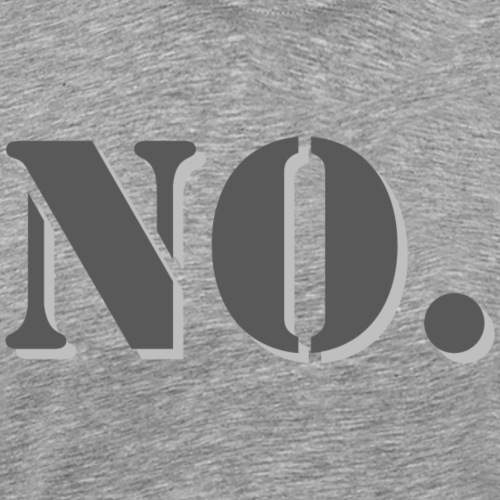 No. - Men's Premium T-Shirt
