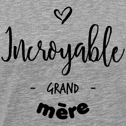 Incroyable grand-mère - T-shirt Premium Homme