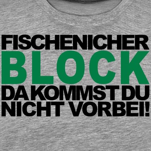 Fischenicher Block individualisierbar - Männer Premium T-Shirt