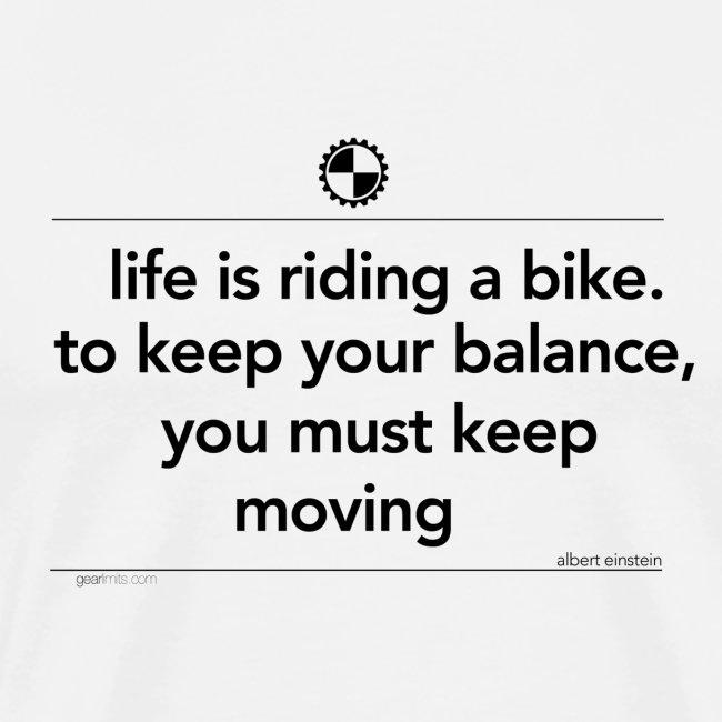 Life is riding a bike Albert Einstein white