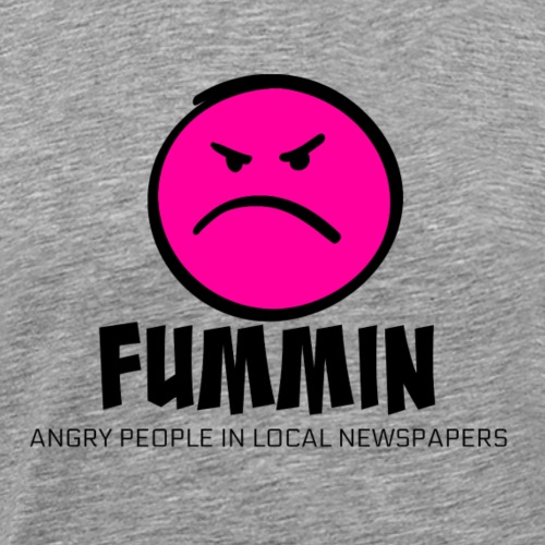 FUMMIN - Angry People in Local Newspapers - Men's Premium T-Shirt