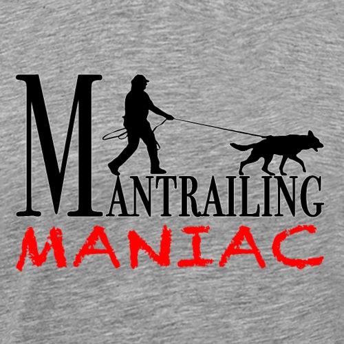 Mantrailing Maniac - Männer Premium T-Shirt
