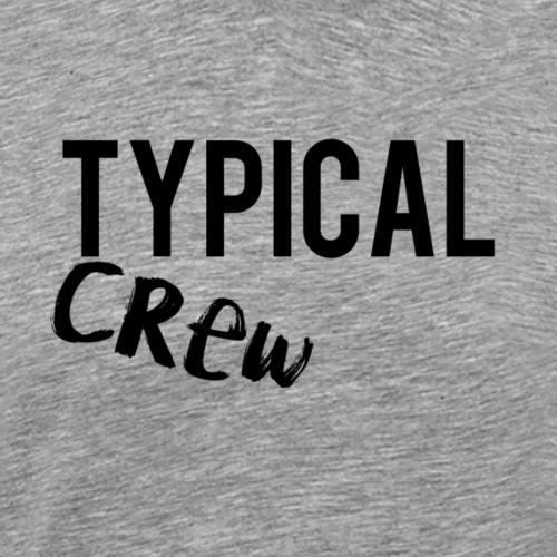 TypicalCrew - Men's Premium T-Shirt