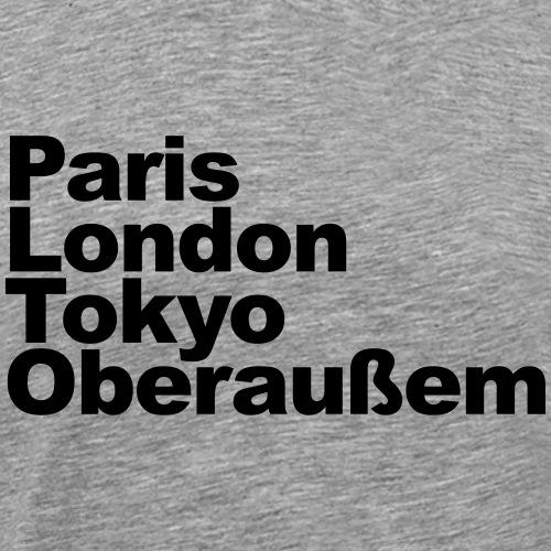 Paris London Tokyo Oberaußem - Männer Premium T-Shirt