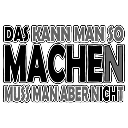 DAS MACHE ICH - Männer Premium T-Shirt