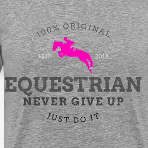 EQUESTRIAN - never give up