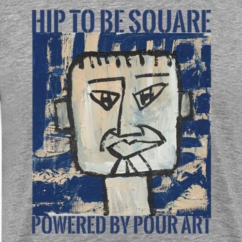 Hip to be square - Herre premium T-shirt