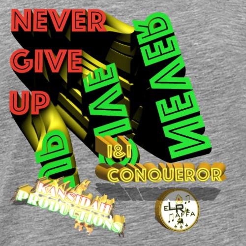 Never give up (Kansidah Design) - Männer Premium T-Shirt