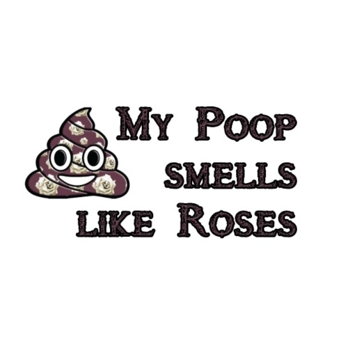 My Poop smells like Roses - Männer Premium T-Shirt
