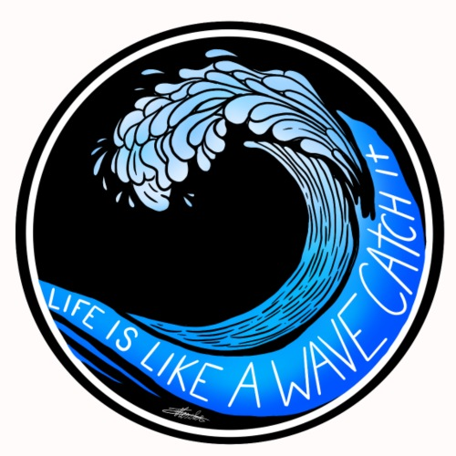 Life Is Like A Wave, Catch It - Men's Premium T-Shirt