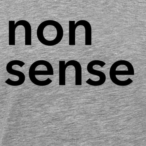 nonsense - Männer Premium T-Shirt