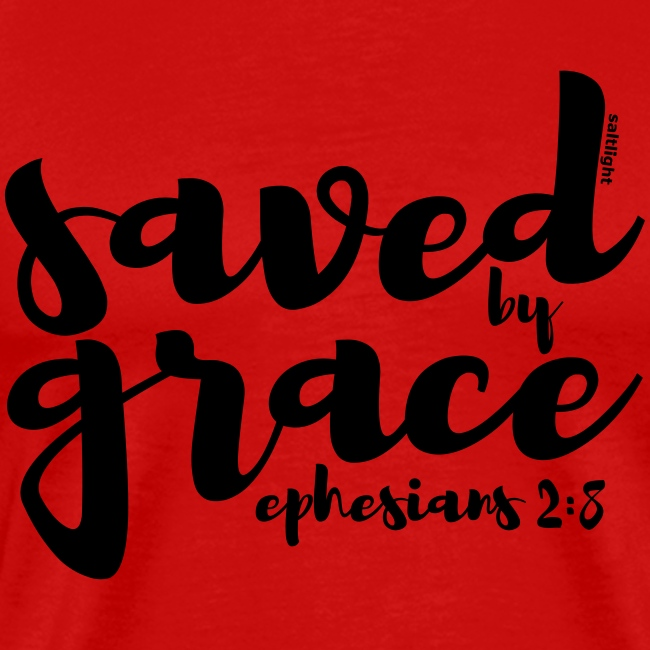 SAVED BY GRACE - Ephesians 2: 8