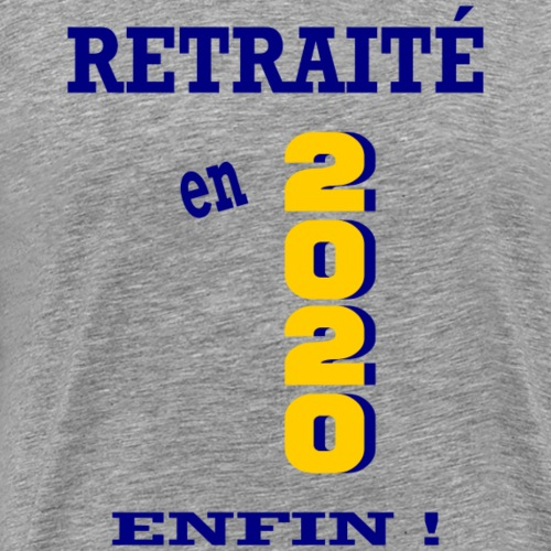 Retraité en 2020 - Enfin ! - Men's Premium T-Shirt