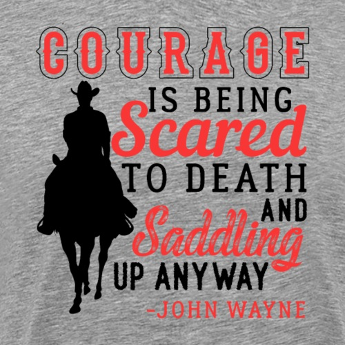 Courage Saddle Up Horse Cowboy - Männer Premium T-Shirt