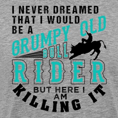 Grumpy Old Bull Rider | Rodeo - Männer Premium T-Shirt