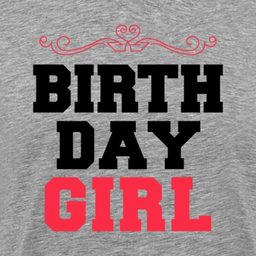Birthday Girl - Männer Premium T-Shirt