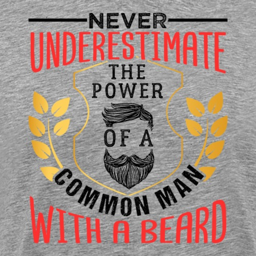 The Power Of A Common Man With A Beard Funny Gifta - Männer Premium T-Shirt