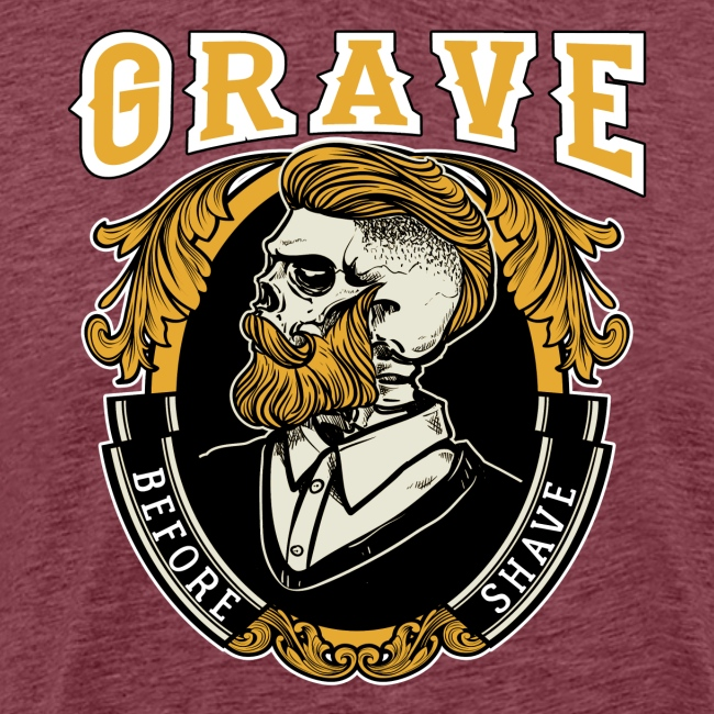 Grave Before Shave Bearded Vintage