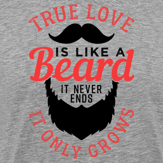 True Love Is Like A Beard