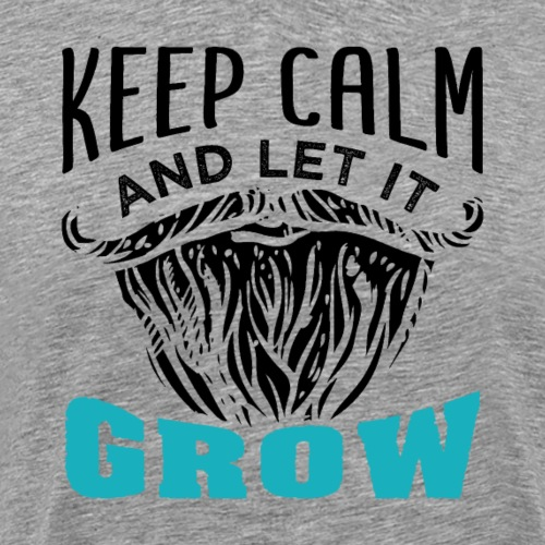 Beard Keep Calm And Let It Grow - Männer Premium T-Shirt