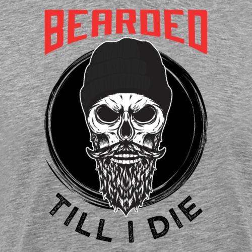 Bearded Till I Die - Männer Premium T-Shirt