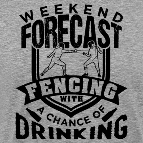 Weekend Forecast Fencing With Drinking Fan Gift - Männer Premium T-Shirt