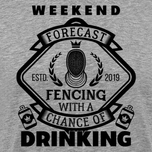 Weekend Forecast Fencing And Drinking Party Gift - Männer Premium T-Shirt