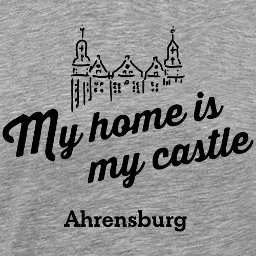 My home is my castle - Ahrensburg (hell) - Männer Premium T-Shirt