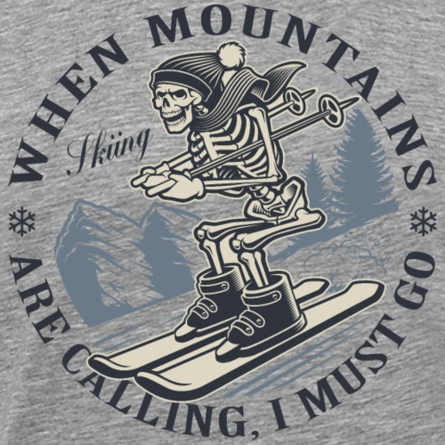 When Mountains are calling... - Männer Premium T-Shirt
