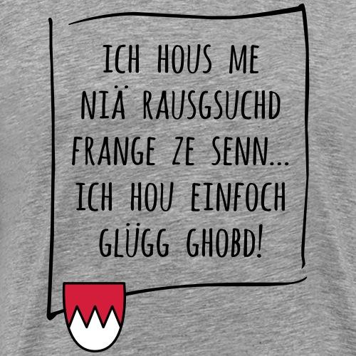 Glügg ghobd - Männer Premium T-Shirt