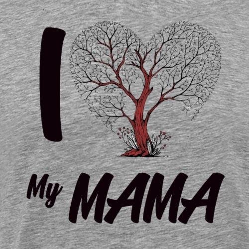 Muttertag - I love my Mom Muttertagsgeschenk Shirt - Männer Premium T-Shirt