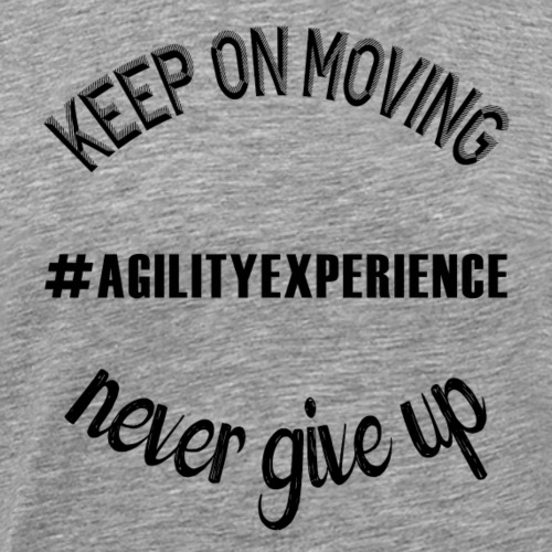 Never Give Up Black #agilityexperience