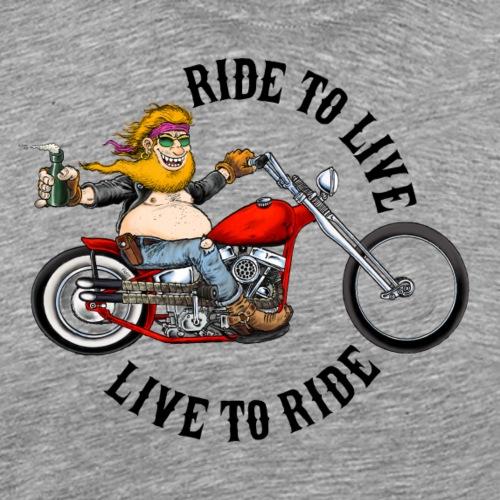 biker sur sa moto. ride to live live to ride - T-shirt Premium Homme