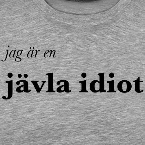 Jag är en jävla idiot - Premium-T-shirt herr
