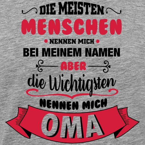 Beim Namen nennen - Oma - Männer Premium T-Shirt