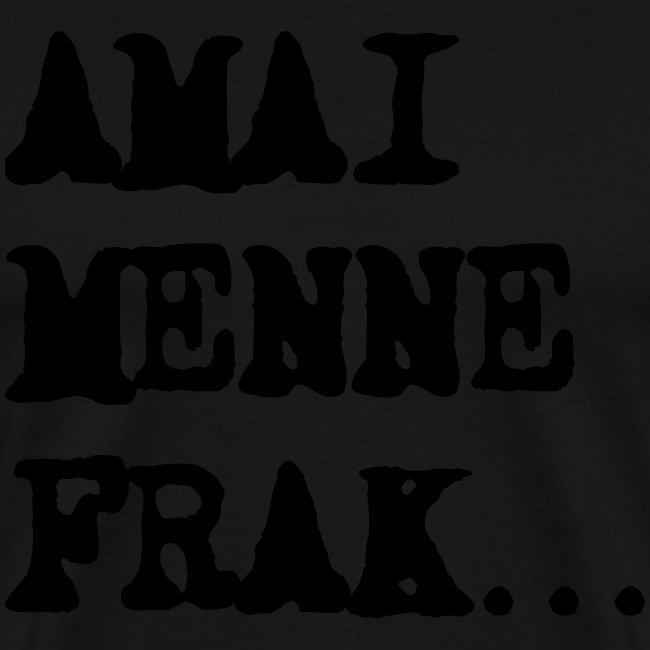 Amai Menne Frak